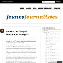 Internet, un danger? Pourquoi se protéger? « Jeunes Journalistes