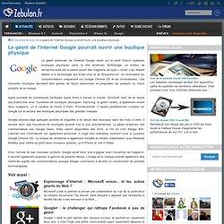 Le géant de l'internet Google pourrait ouvrir une boutique physique