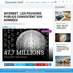 Internet : les pouvoirs publics convoitent vos données
