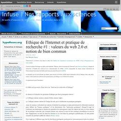 Ethique de l'Internet et pratique de recherche #1 : valeurs du web 2.0 et notion de bien commun
