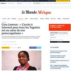 Cina Lawson: «L'accès à Internet pour tous les Togolais est au cœur de nos préoccupations»