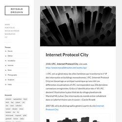Internet Protocol City – Reynald Drouhin