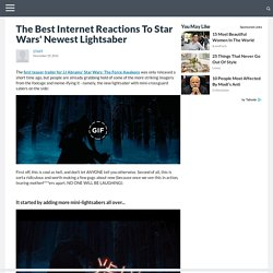 The Best Internet Reactions To Star Wars' Newest Lightsaber