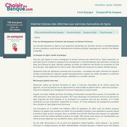 Internet impose des réformes aux services bancaires en ligne «avec Choisir ma Banque»