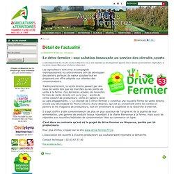 CHAMBRE D AGRICULTURE DES PAYS DE LA LOIRE 06/12/13 Le drive fermier : une solution innovante au service des circuits courts