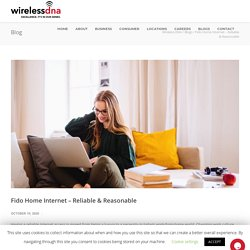 Fido Home Internet - Reliable & Reasonable - Wireless DNA