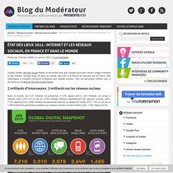 État des lieux 2015 : Internet et les réseaux sociaux, en France et dans le monde