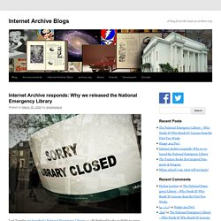 Internet Archive responds: Why we released the National Emergency Library