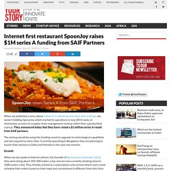 Internet first restaurant SpoonJoy raises $1M series A funding from SAIF Partners