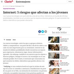 Internet: 5 riesgos que afectan a los jóvenes