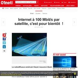 Internet à 100 Mbit/s par satellite, c'est pour bientôt !