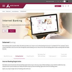 Internet Banking - Bank Online, Securely and Conveniently - Axis bank