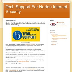 Tech Support For Norton Internet Security: Norton Tech Support for how to Setup, Install and Activate Norton Product Key