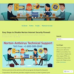Easy Steps to Disable Norton Internet Security Firewall – Norton Antivirus Support: +1-800-589-0948