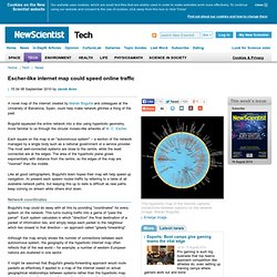 Escher-like internet map could speed online traffic - tech - 08 September 2010