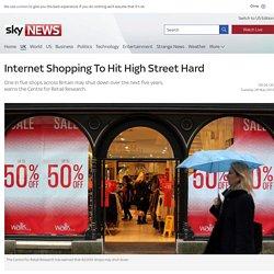 Internet Shopping To Hit High Street Hard