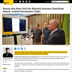 Russia Has New Tool For Massive Internet Shutdown Attack, Leaked Documents Claim