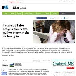 Internet Safer Day, la sicurezza sul web comincia in famiglia