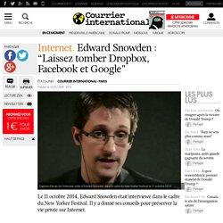 "Edward Snowden: ""Laissez tomber Dropbox, Facebook et Google"""