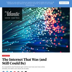 The Internet That Was (and Still Could Be)