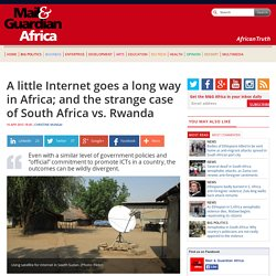 A little Internet goes a long way in Africa; and the strange case of South Africa vs. Rwanda