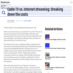 Cable TV vs. Internet Streaming: Breaking Down The Costs