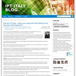 Internet of Things – When your yogurt pots start talking to you. Towards an EU Approach? » IPT Italy