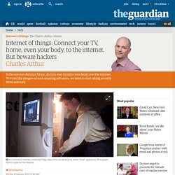 Internet of things: Connect your TV, home, even your body, to the internet. But beware hackers
