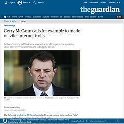 Gerry McCann calls for example to made of 'vile' internet trolls