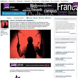 TOR ET L'INTERNET DES TÉNÈBRES - France Culture Plus