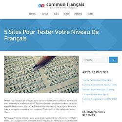 5 sites internet pour tester votre niveau de français
