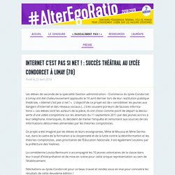 Alter Ego Ratio Internet c'est pas si net ! : succès théâtral au Lycée Condorcet à Limay (78)