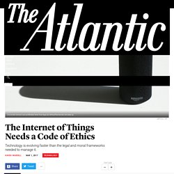 The Internet of Things Needs a Code of Ethics - The Atlantic