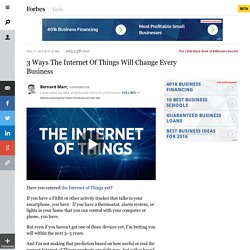 3 Ways The Internet Of Things Will Change Every Business