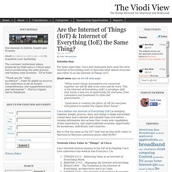 Are the Internet of Things (IoT) & Internet of Everything (IoE) the Same Thing?