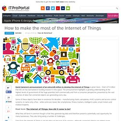 How to make the most of the Internet of Things