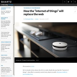 "How the ""internet of things"" will replace the web"