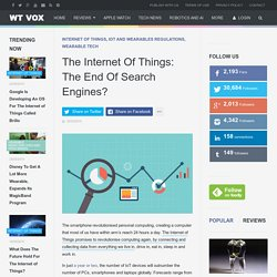 Is The Internet Of Things The End Of Search Engines?
