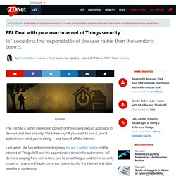 FBI: Deal with your own Internet of Things security