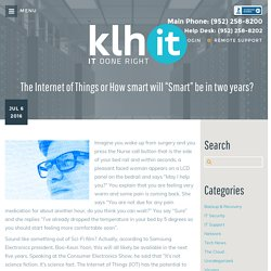 "The Internet of Things or How smart will ""Smart"" be in two years?"