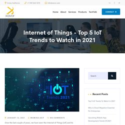 Internet of Things - Top 5 IoT Trends to Watch in 2021