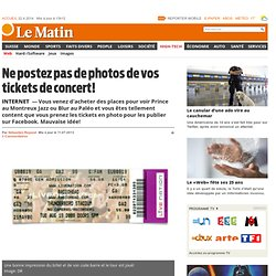 Internet: Ne postez pas de photos de vos tickets de concert! - News High-Tech: Web