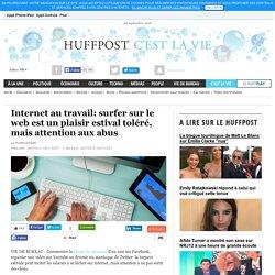 Internet au travail: surfer sur le web est un plaisir estival toléré, mais attention aux abus