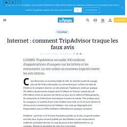 Internet : comment TripAdvisor traque les faux avis - Le Parisien