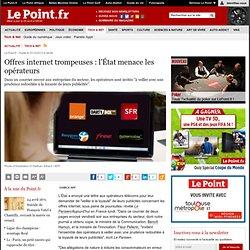 Offres internet trompeuses : l'État menace les opérateurs