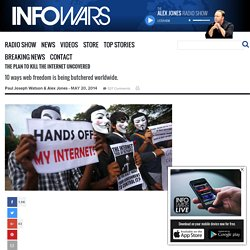 » The Plan to Kill the Internet Uncovered Alex Jones' Infowars: There's a war on for your mind!