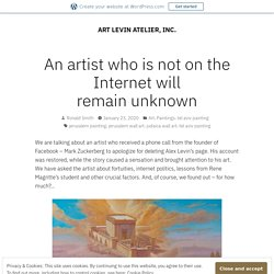 An artist who is not on the Internet will remain unknown – ART LEVIN ATELIER, INC.