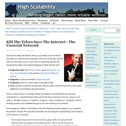 Kill the Telcos Save the Internet - The UnsocialNetwork