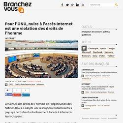 Nuire à l'accès Internet est une violation des droits de l'homme