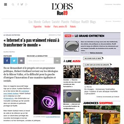 «Internet n'a pas vraiment réussi à transformer le monde»